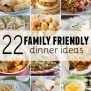 22 Family Friendly Dinner Ideas Taste And Tell