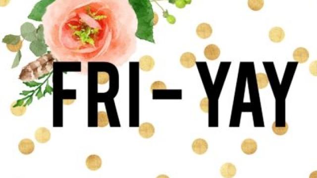 Happy Friday Enjoy Your Weekend Tasteful Space