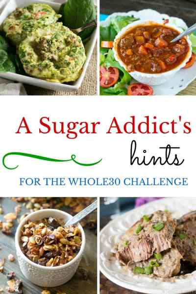 A Sugar Addict's Hints for the Whole30 Challenge