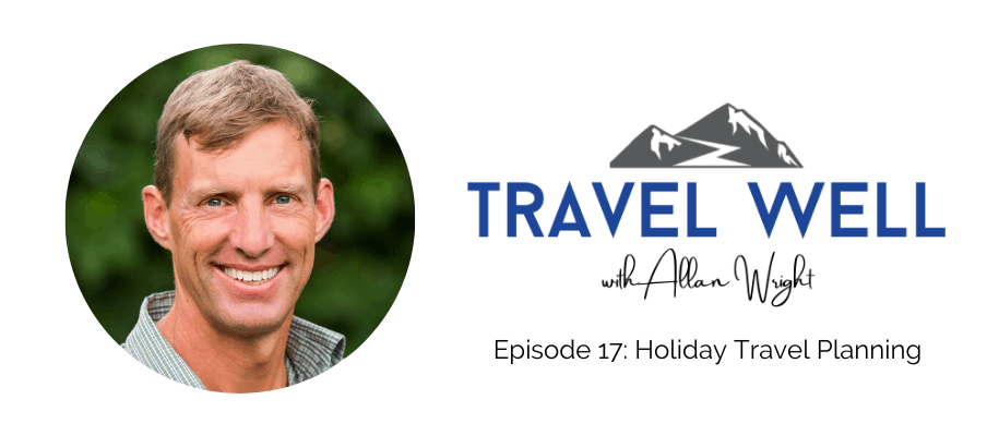 Holiday Travel Planning Travel Well