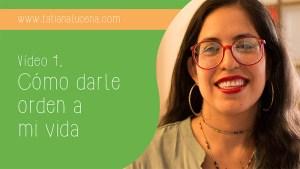 Tatiana-Lucena-tatianalucena.com-coach-ontologico-coaching-personal-YouTube-video-Como-darle-orden-a-mi-vida