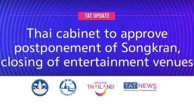 TAT update: Thai cabinet to approve postponement of Songkran, closing of entertainment venues