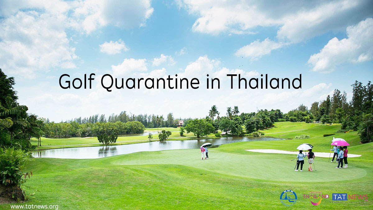 Thailand approves golf quarantine for foreign golfers - TAT Newsroom