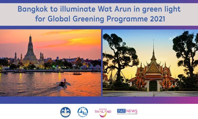 Bangkok to illuminate Wat Arun in green light for Global Greening Programme 2021