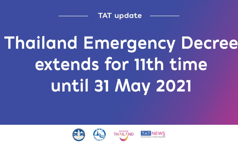 Thailand extends Emergency Decree for eleventh time until 31 May 2021
