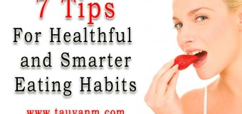 7 Tips For Healthful and Smarter Eating Habits