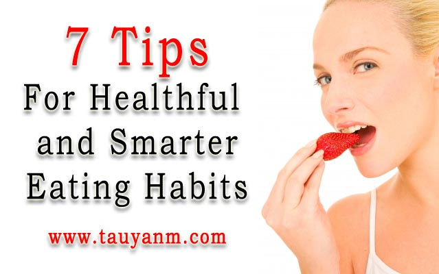 Seven Tips For Healthful Eating Habits