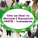 Tips on How to Mother and Daughter #ootd – #lookbook