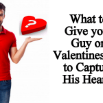 What to Give Your Guy on Valentine's Day 2017 to Capture His Heart