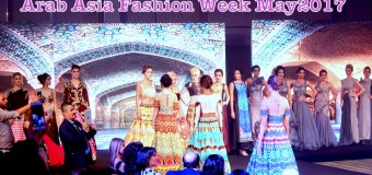 Arab Asia Fashion Week May2017