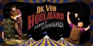 Dr. Von Houligan's Family Extravaganza