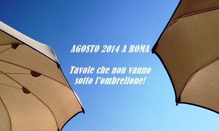 Dove mangiare a Roma ad agosto 2014