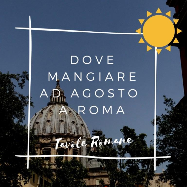 Dove mangiare a Roma ad agosto
