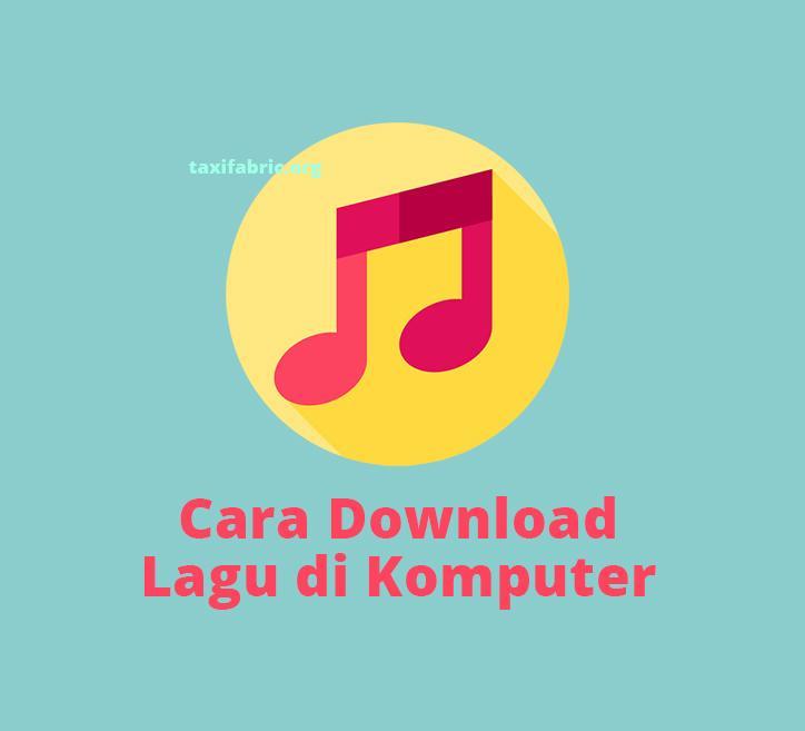 cara download lagu di komputer