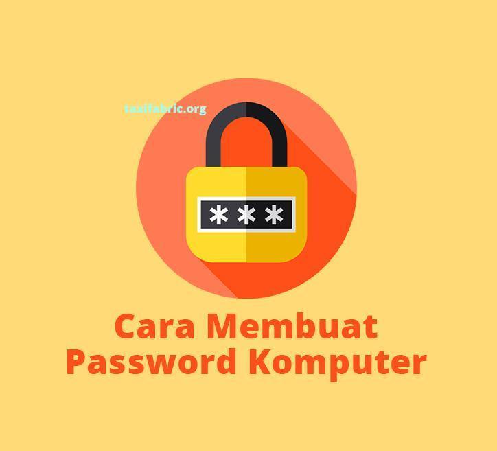 cara membuat password komputer