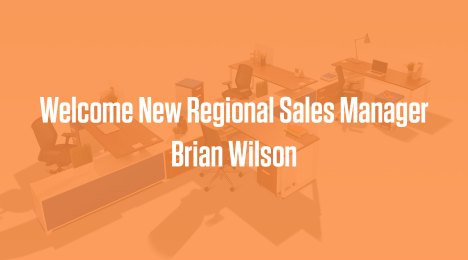Welcome New Regional Sales Manager: Brian Wilson