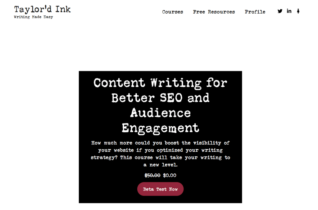 Taylor'd Ink: Writing Made Easy. Content Writing for Better SEO and Audience Engagement course is free for beta testers.
