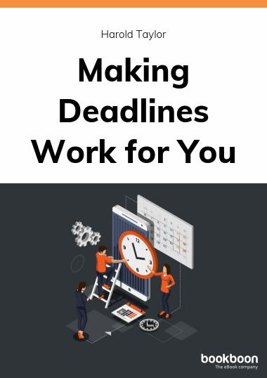 Making Deadlines Work for You