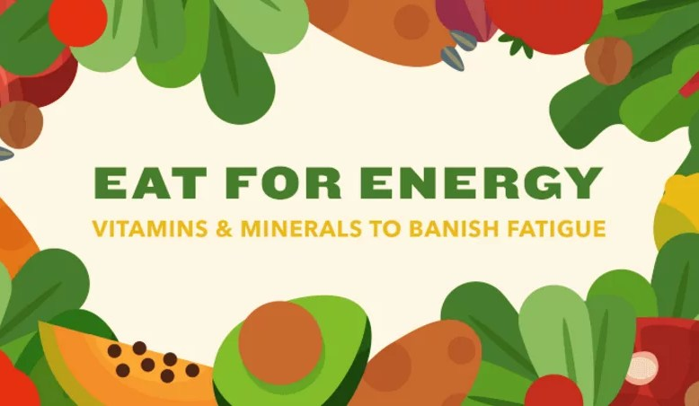 Eating for Energy - Foods that increase energy and boost stamina