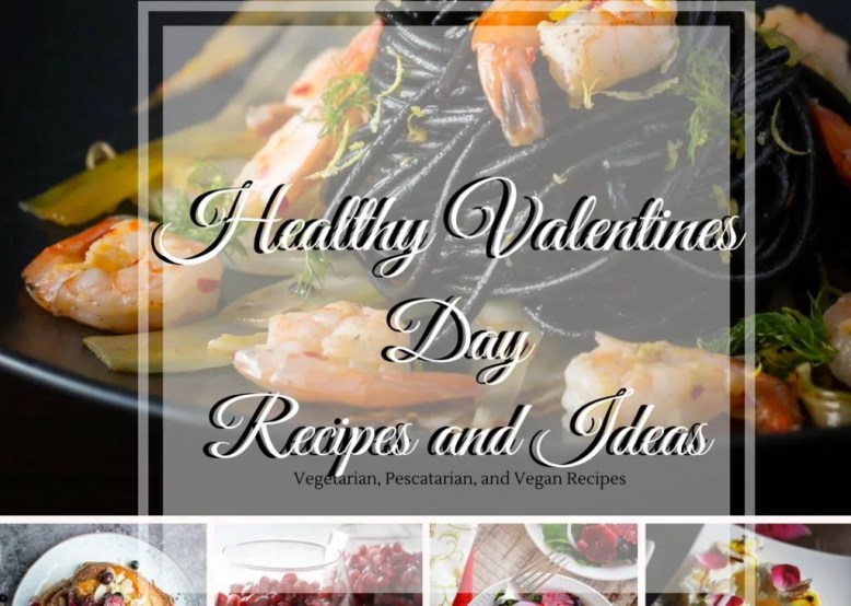 Healthy Valentines Day Recipes