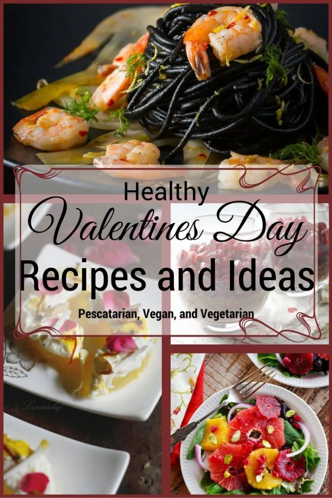 healthy valentines day recipes for two vegetarian pescatarian and vegan valentines day recipes