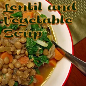 Lentil and Vegetable Soup - Delicious Fall Warm-up
