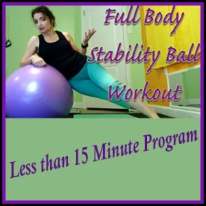 Full Body Stability Ball Workout in under 15 minutes