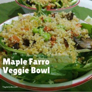 Maple Farro Veggie Bowl featuring Big Tree Maple Syrup