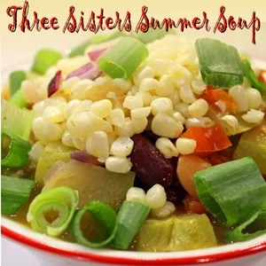 Three Sisters Summer Soup