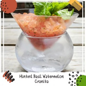 Minted Basil Watermelon Granita Summertime Dessert Recipe
