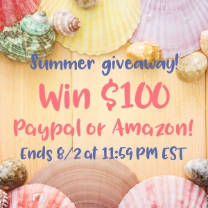 Summer Giveaway - Win $100 Paypal or Amazon Cash