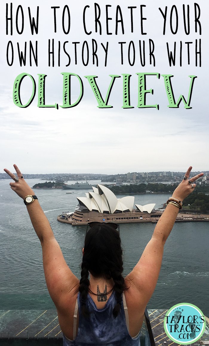 How to Create Your Own History Tour with OldView www.taylorstracks.com