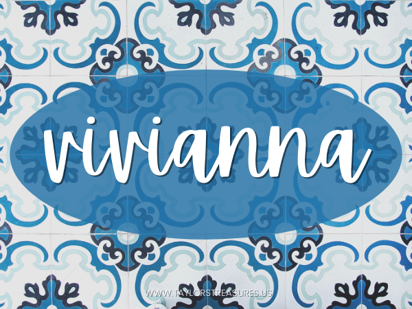 4-5 syllable girl names - Vivianna