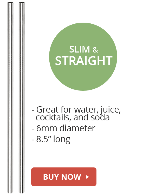 Slim and straight stainless steel straws
