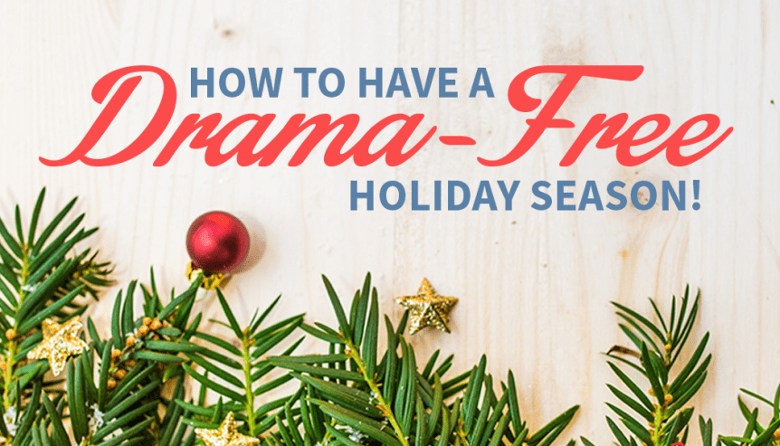 drama-free holiday season