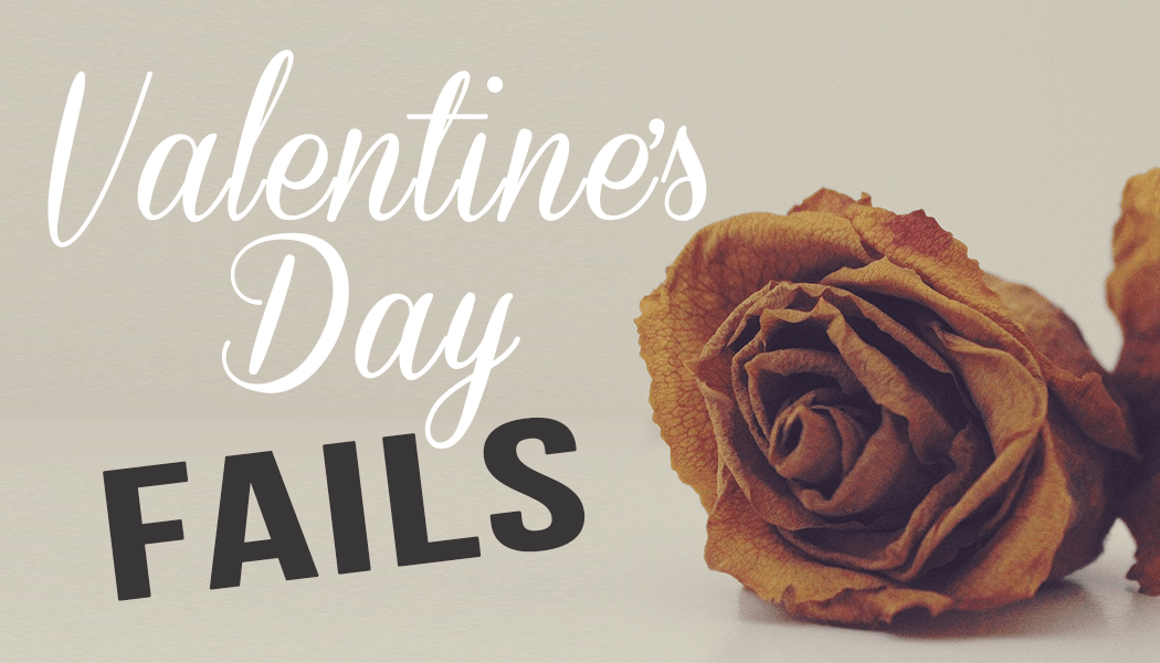 Valentine's Day Fails!