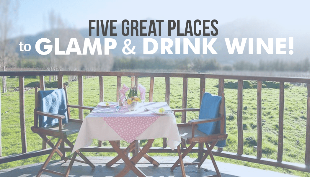 glamp and drink wine!