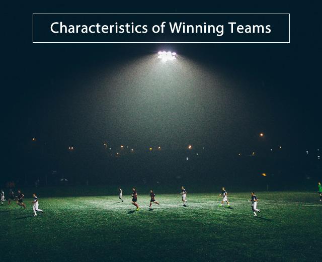 Four Characteristics of a Winning Team