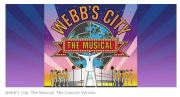 Tickets on Sale for 'Webb's City: The Musical'