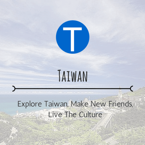 Explore Taiwan, Make New Friends, Live the Culture