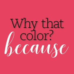 why that color?