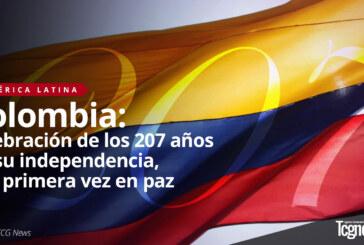 COLOMBIA: CELEBRACIÓN DE LOS 207 AÑOS DE SU INDEPENDENCIA, POR PRIMERA VEZ EN PAZ