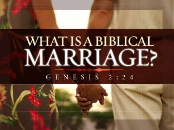 What is a Biblical Marriage (title)