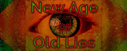 New Age or Old Lies – Foundational Info #1
