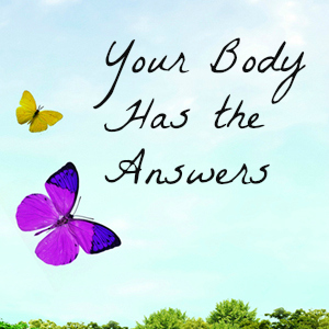 Your body has the answers