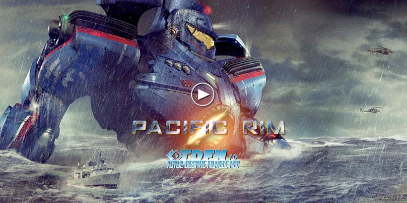 PACIFIC RIM: Trebuie Să Vezi Noul Trailer Extins Cu Cadre Fantastice Şi Acţiune Gigant