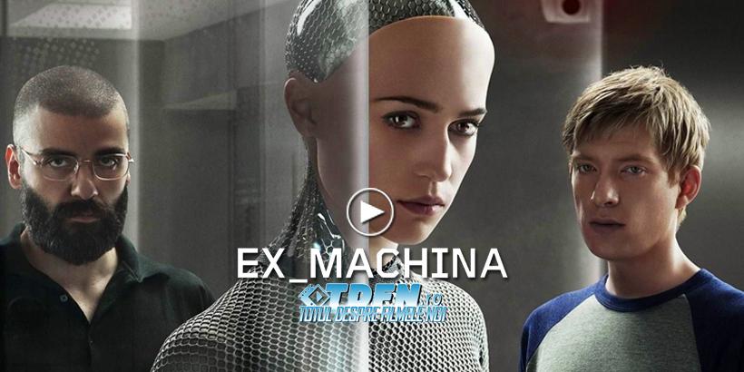 Primele Trailere Pentru Drama SciFi EX_MACHINA: Prima Inteligenţă Artificială Seducătoare