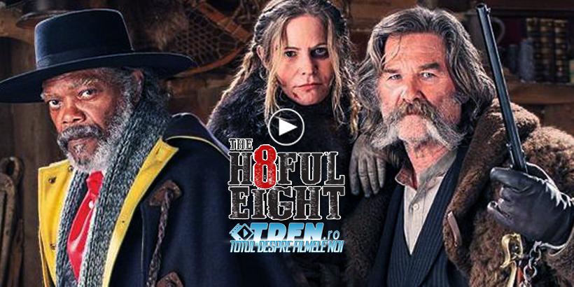 THE HATEFUL EIGHT: Trailer Uimitor Pentru Noul Western Al Regizorului Quentin Tarantino