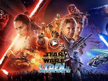 STAR WAR: THE FORCE AWAKENS - Noul Trailer Complet Se Lansează În Întreaga Galaxie