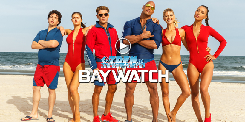 TDFN_RO_Baywatch_Primul_Trailer_Oficial_Dwayne_Johnson_Zac_Efron